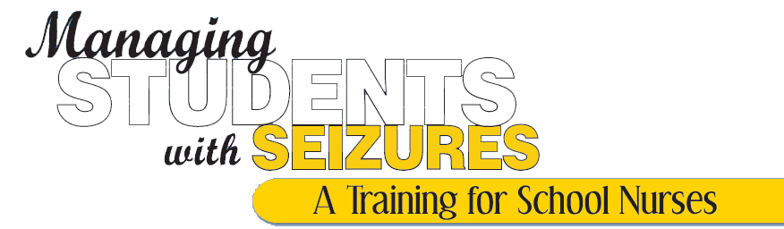Managing Students with Seizures: A Training for School Nurses